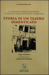 Storia di un teatro dimenticato. La duchessa Aurora Sanseverino e l'opera del primo Settecento napoletano