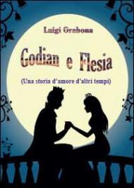 Godian e Flesia (una storia d'amore d'altri tempi)