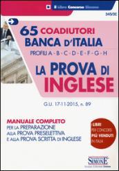 65 coadiutori Banca d'Italia. Profilo A, B, C, D, E. F. G. H. La prova di inglese. Manuale completo per la preparazione alla prova preselettiva.