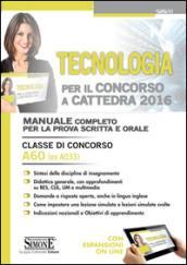Tecnologia per il concorso a cattedra. Classe di concorso A60 (ex A033). Manuale completo per la prova scritta e orale. Con espansione online