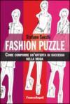 Fashion puzzle. Come comporre un'offerta di successo nella moda