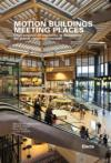 MOTION BUILDINGS, MEETING PLACES