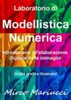 Laboratorio di modellistica numerica. Introduzione all'elaborazione digitale delle immagini