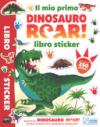 Il mio primo Dinosauro Roar! Libro sticker. Con adesivi. Ediz. a colori