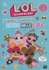 #Ilmiofantasticoesupercreativo libro delle L.O.L.. L.O.L. Surprise! Ediz. a colori