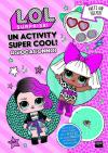 Un activity super cool! #giocaconnoi L.O.L. Surprise! Ediz. a colori