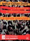 Le avventure di Sherlock Holmes. La banda maculata. Audiolibro. CD Audio