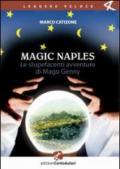 Le Magic Naples. Stupefacenti avventure di mago Genny