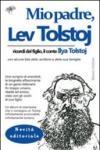 Mio padre, Lev Tolstoj. Ricordi del figlio, il conte Ilya Tolstoj