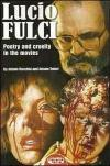 Lucio Fulci. Poetry and cruelty in the movies