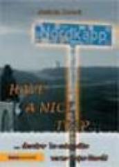 Have a nice trip... Dentro la mia vita verso Capo Nord