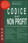 Codice del non profit. Disciplina civilistica, fiscale e regionale
