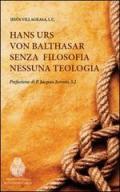 Hans Urs von Balthasar. Senza filosofia nessuna teologia