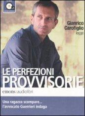 Le perfezioni provvisorie letto da Gianrico Carofiglio. Audiolibro. CD Audio formato MP3