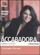 Accabadora letto da Michela Murgia. Audiolibro. CD Audio formato MP3