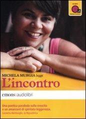 L'incontro letto da Michela Murgia. Audiolibro. CD Audio formato MP3. Ediz. integrale