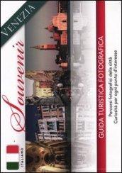 Venezia souvenir. Guida turistica fotografica