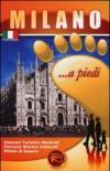Milano... a piedi. Itinerari turistici illustrati. Percorsi storico culturali. Pillole di sapere