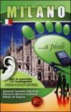 Milano... a piedi. Itinerari turistici illustrati. Percorsi storico culturali. Pillole di sapere. Con audioguida scaricabile online