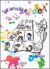 La scuola a colori. Dove le diversità si trasformano in opportunità