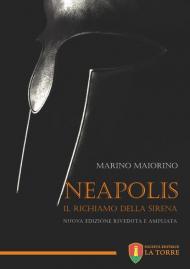Neapolis. Il richiamo della sirena. Nuova ediz.