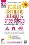 Italia camping. Villaggi & aree sosta in Italia, Corsica e Istria 2012
