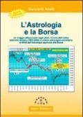 L'astrologia e la borsa. Un viaggio affascinante negli ultimi 15 anni dell'indice azionario italiano (1995-2009) in chiave astrologico-planetaria
