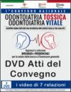 I video del Convegno odontoiatria tossica, odontoiatria vitale. Approcci e soluzioni biologiche e frequenziali per la salute della bocca.. Con DVD