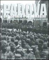 Padova. Una storia per immagini. 3.1915-1930