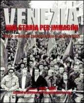 Venezia. Una storia per immagini. 5.1970-1985