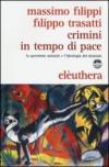 Crimini in tempo di pace. La questione animale e l'ideologia del dominio