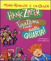 Hank Zipzer. Tiratemi fuori dalla quarta!. 7.
