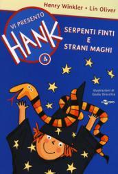 Serpenti finti e strani maghi. Vi presento Hank: 4