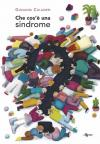 Che cos'è una sindrome? Ediz. a colori