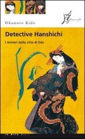 Detective Hanshichi. I misteri della città di Edo: 1 (In Asia gialli)