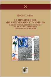 Le mianiature del «De arte venandi cum avibus». Il milieu storico, artistico, culturale del ms. 717 della Biblioteca Universitaria di Bologna. Ediz. illustrata