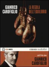 La regola dell'equilibrio letto da Gianrico Carofiglio. Audiolibro. CD Audio formato MP3