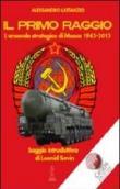 Il primo raggio. L'arsenale strategico di Mosca 1941-2013