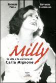 Milly. La vita e la carriera di Carla Mignone