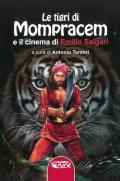 Le tigri di Mompracem e il cinema di Emilio Salgari. Il primo romanzo di Sandokan e tutti i film da Salgari