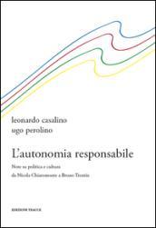 L'autonomia responsabile. Note su politica e cultura da Nicola Chiaromonte a Bruno Trentin