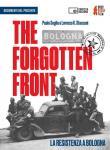The forgotten front. La resistenza a Bologna Un film di Paolo Soglia e Lorenzo K. Stanzani. DVD. Con Libro