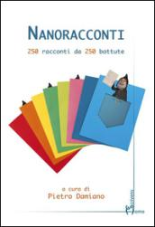 Nanoracconti. 250 racconti da 250 battute