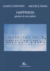Happiness. Genesi di una pièce