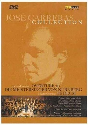 Jose' Carreras Collection - Die Meistersinger Von Nurnberg Overture & Te Deum