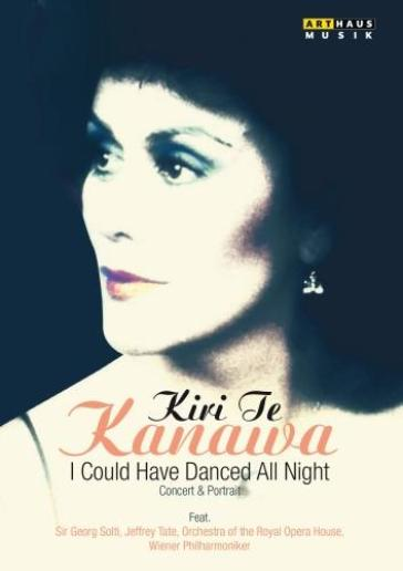 Te Kanawa Kiri - I Could Have Danced All Night – Concert And Portrait (documentario)