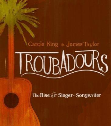 Carole King And James Taylor - Troubadours