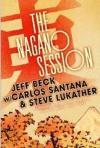 Jeff Beck / Santana / Steve Lukather - The Nagano Sessions