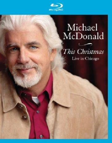 Michael McDonald - This Christmas - Live In Chicago