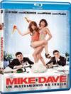Mike & Dave - Un Matrimonio Da Sballo